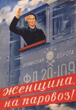 Woman, on the Steam Locomotive!, 1939 by Olga Konstantinovna Deyneko