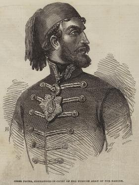 Omer Pacha, Commander-In-Chief of the Turkish Army of the Danube