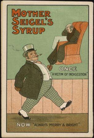 """""""Once, a Victim of Indigestion: Now, Always Merry and Bright!"""", Thanks to Mother Seigel's Syrup"""