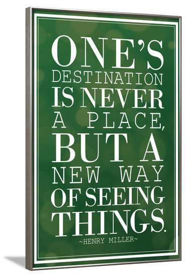 One's Destination Henry Miller Quote--Framed Poster