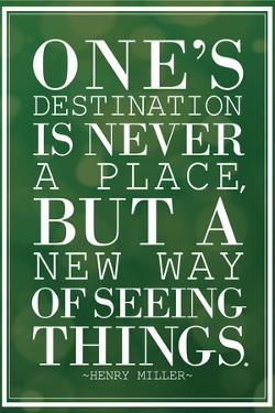 One's Destination Henry Miller Quote