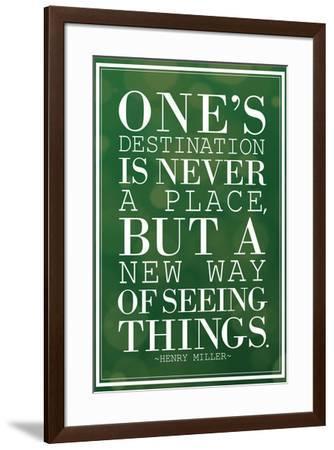 One's Destination Henry Miller Quote--Framed Art Print
