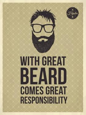 Hipster Quotes: with Greate Beard Comes Great Responsibility by ONiONAstudio