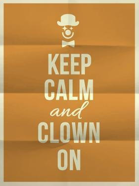 Keep Calm and Clown on Quote on Folded in Four Paper Texture by ONiONAstudio