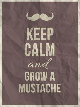 Keep Calm and Grow A Mustache Quote by ONiONAstudio