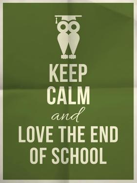 Keep Calm and Love End of School Design Typographic Quote with Owl by ONiONAstudio