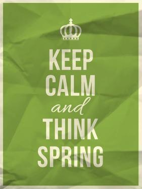 Keep Calm and Think Spring Quote by ONiONAstudio