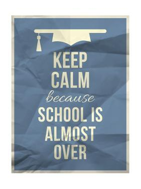 Keep Calm Becouse School is over Design Typographic Quote with Hat Icon by ONiONAstudio