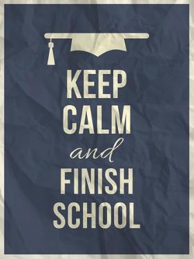 Keep Calm Finish School Design Typographic Quote by ONiONAstudio