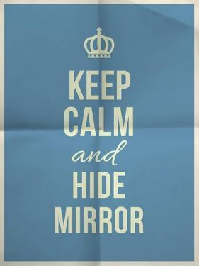 Keep Calm Hide Mirror Quote on Folded in Four Paper Texture by ONiONAstudio
