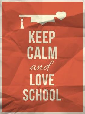 Keep Calm Love School Design Quote with Graduation Hat Hearth by ONiONAstudio