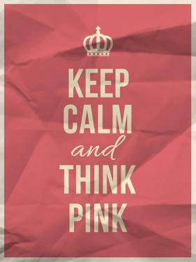 Keep Calm Think Pink Quote on Crumpled Paper Texture by ONiONAstudio