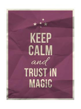 Keep Calm Trust in Magic Quote on Crumpled Paper Texture by ONiONAstudio