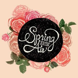Spring is in the Air - Flowers Quote by ONiONAstudio
