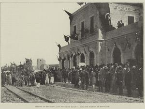 Opening of the Jaffa and Jerusalem Railway, the New Station at Jerusalem