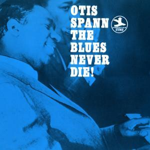 Otis Spann, The Blues Never Die!