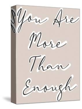 You are More Than Enough by Otto Gibb