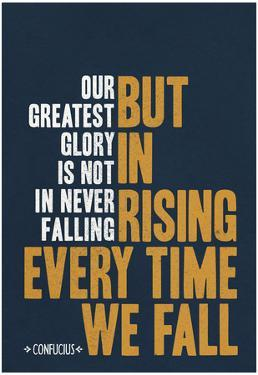 Our Greatest Glory Confucius Quote