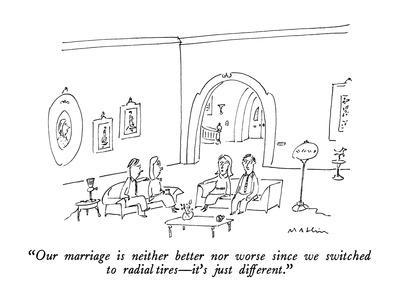 https://imgc.allpostersimages.com/img/posters/our-marriage-is-neither-better-nor-worse-since-we-switched-to-radial-tire-new-yorker-cartoon_u-L-PGT7WY0.jpg?artPerspective=n