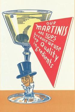 Our Martinis are Tops
