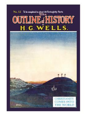 Outline of History by H.G. Wells, No. 12: Christianity Comes into the World
