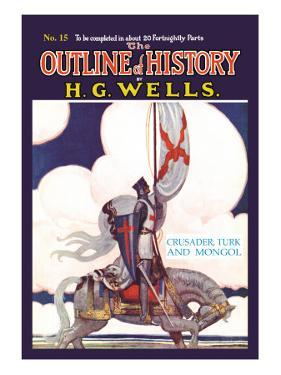 Outline of History by H.G. Wells, No. 15: Crusader, Turk and Mongol
