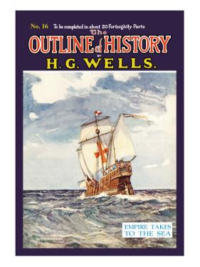 Outline of History by H.G. Wells, No. 16: Empire Takes to the Sea