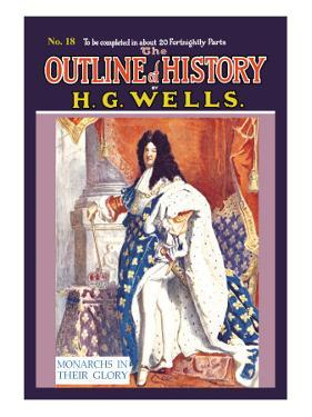 Outline of History by H.G. Wells, No. 18: Monarchs in Their Glory