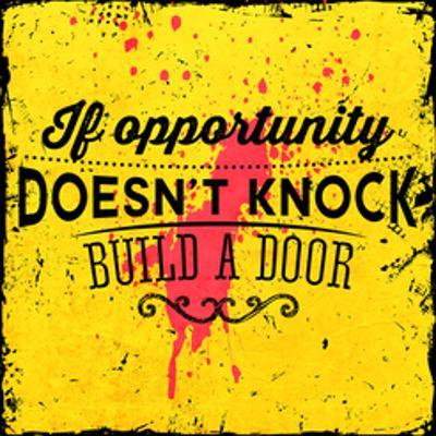 Quote Typographical Background, Vector Design. If Opportunity Doesnt Knock, Build a Door by Ozerina Anna