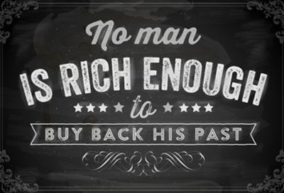 Quote Typographical Background, Vector Design. No Man is Rich Enough to Buy Back His Past by Ozerina Anna