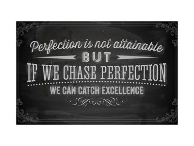 Quote Typographical Background, Vector Design. Perfection is Not Attainable, but If We Chase Perfe