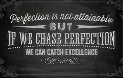 Quote Typographical Background, Vector Design. Perfection is Not Attainable, but If We Chase Perfe by Ozerina Anna