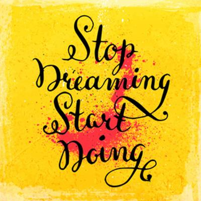 Quote Typographical Background, Vector Design. Stop Dreaming Start Doing by Ozerina Anna