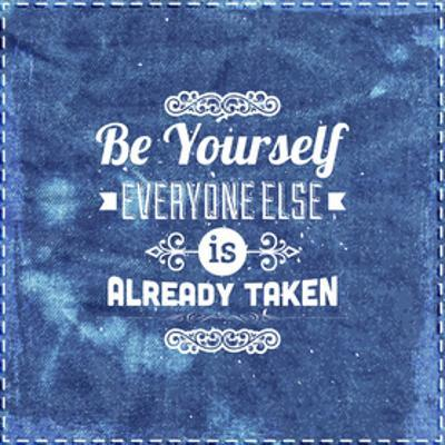 "Quote Typographical Design. ""Be Yourself, Everyone Else Is Already Taken"" by Ozerina Anna"