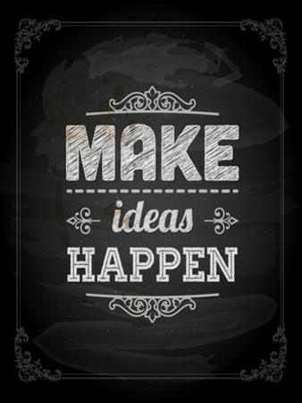 "Quote Typographical Design. ""Make Ideas Happen"" by Ozerina Anna"