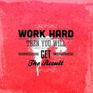 "Quote Typographical Design. ""Work Hard Then You Will Get The Result"" by Ozerina Anna"