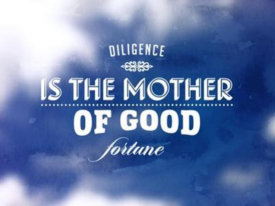 Quote Typographical Poster, Vector Design. Diligence is the Mother of Good Fortune. Smooth Blurre by Ozerina Anna