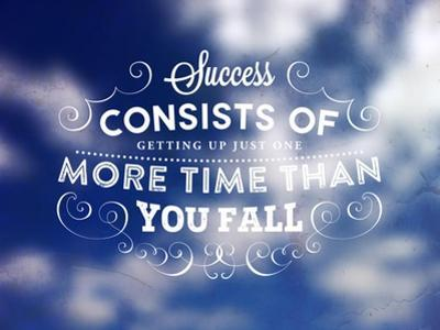 Quote Typographical Poster, Vector Design. Success Consists of Getting up Just One More Time than by Ozerina Anna
