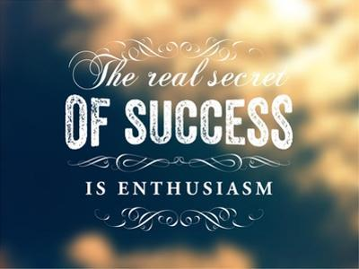 Quote Typographical Poster, Vector Design. The Real Secret of Success is Enthusiasm. Smooth Blurr by Ozerina Anna