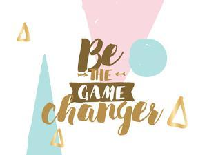 Be the Game Changer. Positive Inspirational Quote on Abstract Geometric Background. Hand Drawn Ink, by pa3x