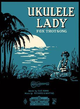 Ukulele Lady - Fox Trot Song - Words by Gus Kahn - Music by Richard A Whiting by Pacifica Island Art