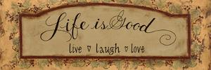 Life Is Good by Pamela Desgrosellier