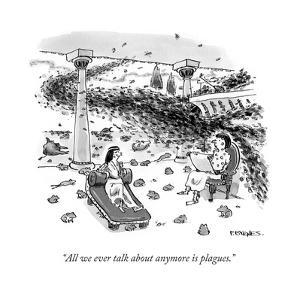 """""""All we ever talk about anymore is plagues."""" - Cartoon by Pat Byrnes"""