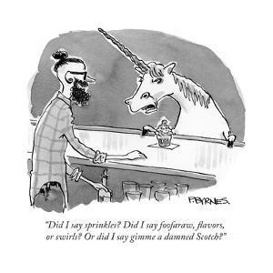 """Did I say sprinkles? Did I say foofaraw, flavors, or swirls? Or did I say…"" - Cartoon by Pat Byrnes"