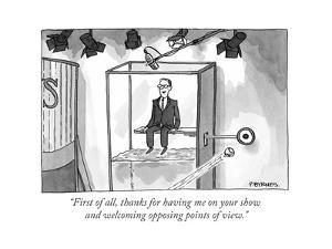 """""""First of all, thanks for having me on your show and welcoming opposing po…"""" - Cartoon by Pat Byrnes"""