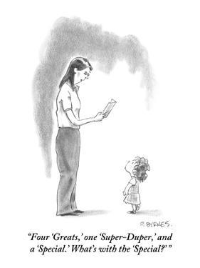 """""""Four 'Greats,' one 'Super-Duper,' and a 'Special.' What's with the 'Speci…"""" - New Yorker Cartoon by Pat Byrnes"""