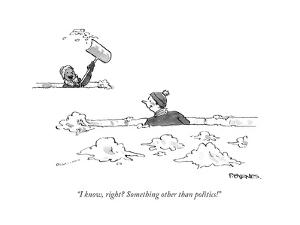 """""""I know, right? Something other than politics!"""" - Cartoon by Pat Byrnes"""