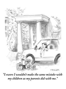 """""""I swore I wouldn't make the same mistakes with my children as my parents …"""" - New Yorker Cartoon by Pat Byrnes"""