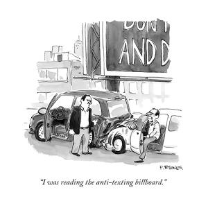 """""""I was reading the anti-texting billboard."""" - New Yorker Cartoon by Pat Byrnes"""