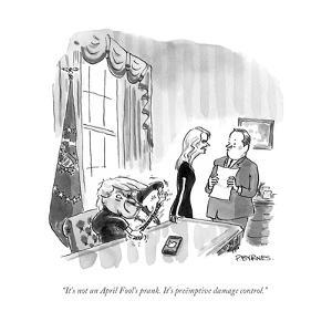 """It's not an April Fool's prank. It's preëmptive damage control."" - Cartoon by Pat Byrnes"